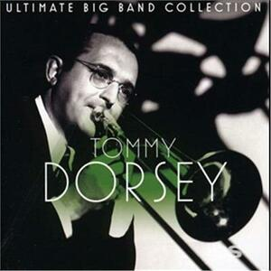 Ultimate Big Band - CD Audio di Tommy Dorsey