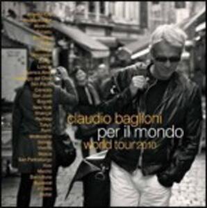 Per il mondo. World Tour 2010 - CD Audio di Claudio Baglioni