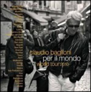 CD Per il mondo. World Tour 2010 di Claudio Baglioni