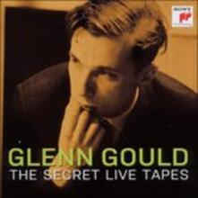 Secret Live Tapes - CD Audio di Glenn Gould