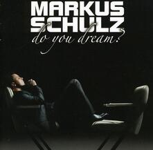 Do You Dream - CD Audio di Markus Schulz