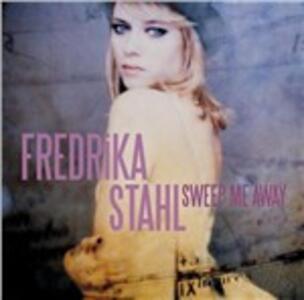 Sweep Me Away - CD Audio di Fredrika Stahl