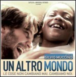 Un Altro Mondo. Le Cose Non Cambiano Mai. Cambiamo Noi (Colonna Sonora) - CD Audio