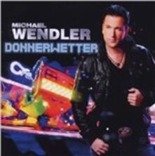 Donnerwetter - CD Audio di Michael Wendler