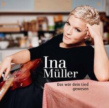 Das wär dein Lied gewesen - CD Audio di Ina Müller