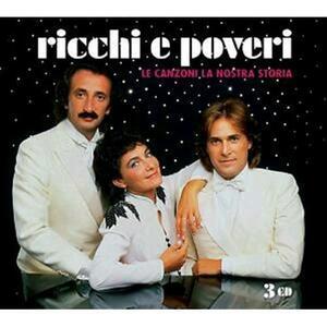 Le canzoni la nostra storia - CD Audio di Ricchi e Poveri