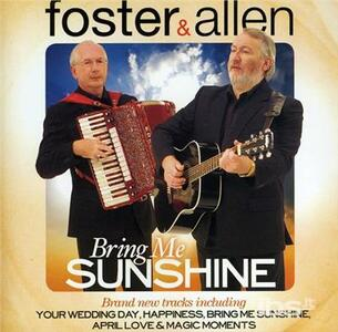 Bring Me Sunshine - CD Audio di Foster & Allen