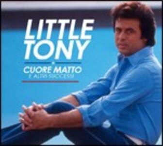 Cuore matto e altri successi - CD Audio di Little Tony