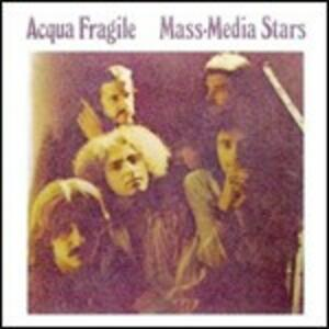 Mass-Media Stars - CD Audio di Acqua Fragile