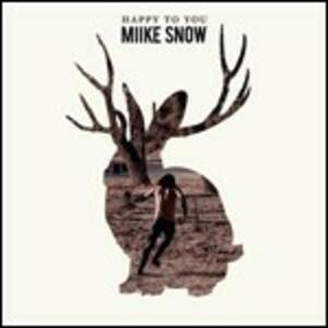 Happy to You - CD Audio di Miike Snow