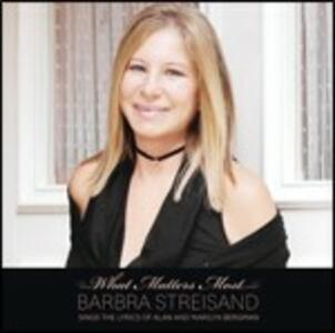 What Matters Most. Barbra Streisand Sings the Lyrics of Alan and Marylin Bergman - CD Audio di Barbra Streisand