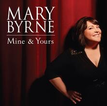 Mine & Yours - CD Audio di Mary Byrne