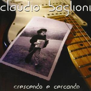 Crescendo e cercando - CD Audio di Claudio Baglioni