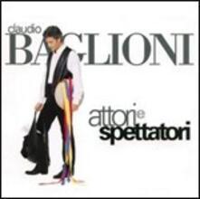 Attori e spettatori - CD Audio di Claudio Baglioni