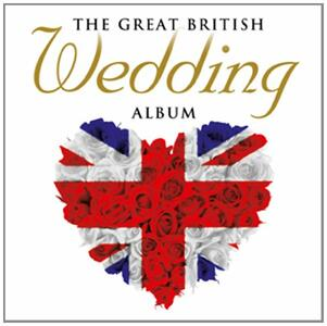 Great British Wedding Album - CD Audio