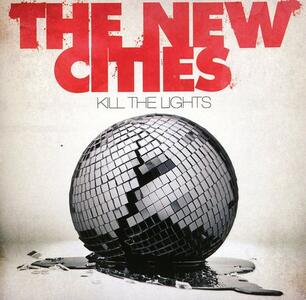 Kill the Lights - CD Audio di New Cities