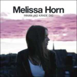 Innan Jag Kände Dig - CD Audio di Melissa Horn