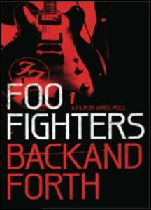 Foo Fighters. Back and Forth di James Moll - Blu-ray