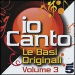 Io canto. Basi musicali vol.3 - CD Audio