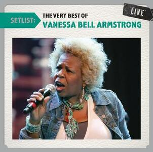 Setlist. Very Best Of - CD Audio di Vanessa Bell Armstrong