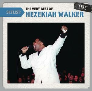 Setlist. the Very Best of - CD Audio di Hezekiah Walker