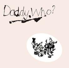 Daddy Who? (40th Anniversary Edition) - CD Audio di Daddy Cool