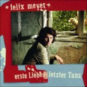 Erste Liebe-Letzter Tanz - CD Audio di Felix Meyer
