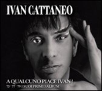A qualcuno piace Ivan! 75-77-79. I suoi primi 3 album - CD Audio di Ivan Cattaneo