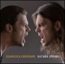 Natura umana - CD Audio di Gianluca Grignani