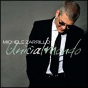 Unici al mondo - CD Audio di Michele Zarrillo