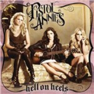 Hell on Heels - CD Audio di Pistol Annies