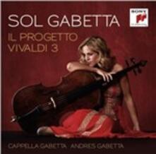 Il progetto Vivaldi 3 - CD Audio di Antonio Vivaldi,Sol Gabetta,Andrés Gabetta,Cappella Gabetta