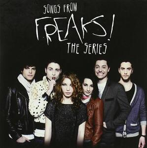 Songs from Freaks. The Series (Colonna Sonora) - CD Audio