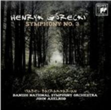 Sinfonia n.3 - CD Audio di Henryk Mikolaj Gorecki,Isabel Bayrakdarian,Danish National Symphony Orchestra,John Axelrod