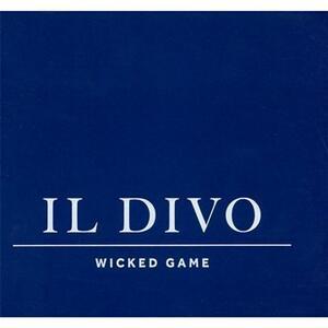Wicked Game - CD Audio + DVD di Il Divo