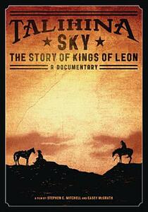 Kings of Leon. Talihina Sky. The Story of Kings of Leon - DVD