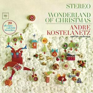 Wonderland Of Christmas - CD Audio di Andre Kostelanetz