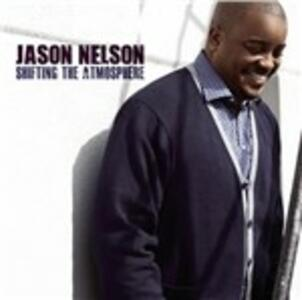 Shifting the Atmosphere - CD Audio di Jason Nelson