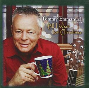 All I Want for Christmas - CD Audio di Tommy Emmanuel