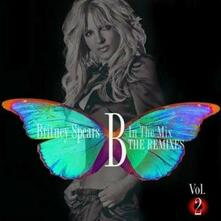 B in the Mix. The Remixes vol.2 - CD Audio di Britney Spears