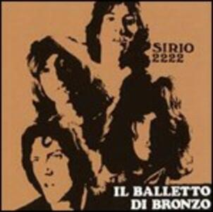 Sirio 2222 - CD Audio di Balletto di Bronzo