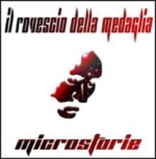 Microstorie (Vinyl Replica) - CD Audio di Rovescio della Medaglia