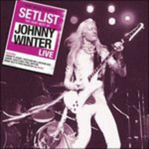 Setlist. the Very Best of Live - CD Audio di Johnny Winter