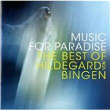 Music for Paradise. The Best of Hildegard von Bingen - CD Audio di Hildegard von Bingen,Sequentia