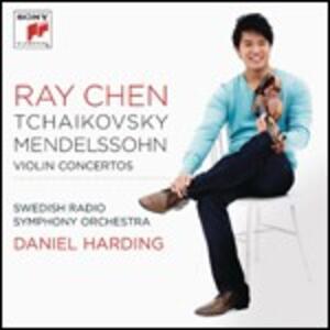 Concerti per violino - CD Audio di Pyotr Il'yich Tchaikovsky,Felix Mendelssohn-Bartholdy,Daniel Harding,Swedish Radio Symphony Orchestra,Ray Chen