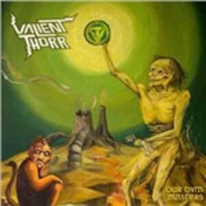 Our Own Masters - CD Audio di Valient Thorr