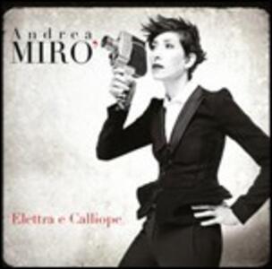 Elettra e Calliope - CD Audio di Andrea Mirò