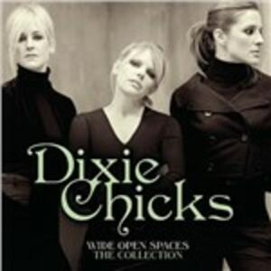 Wide Open Spaces. The Dixie Chicks Collection - CD Audio di Dixie Chicks