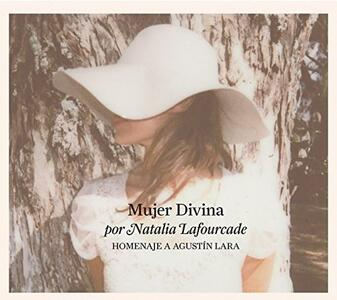 Mujer Divina. Homenaje a Agustín Lara - CD Audio di Natalia Lafourcade
