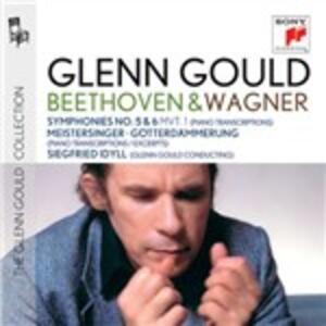 Sinfonie n.5, n.6 (Trascrizioni di Liszt) - Gould dirige e suona Wagner - CD Audio di Ludwig van Beethoven,Richard Wagner,Glenn Gould